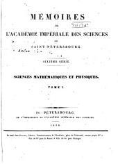 Mémoires de l'Académie impériale des sciences de St.-Pétersbourg: Sciences mathématiques, physiques et naturelles. Sciences mathématiques et physiques