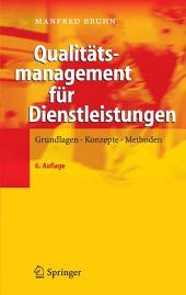 Qualitätsmanagement für Dienstleistungen: Grundlagen, Konzepte, Methoden, Ausgabe 6