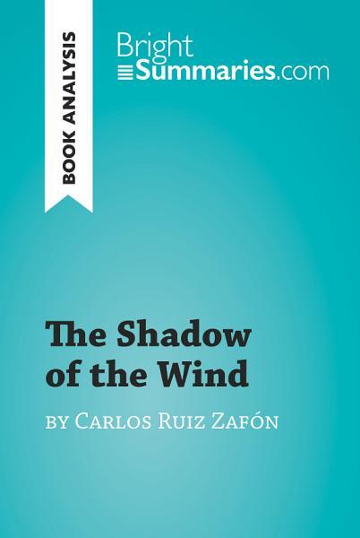 The Shadow of the Wind by Carlos Ruiz Zafón (Book Analysis)