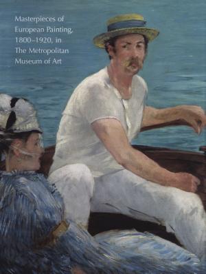 Masterpieces of European Painting  1800 1920  in the Metropolitan Museum of Art PDF