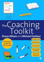 The Coaching Toolkit: A Practical Guide for Your School