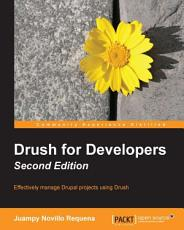 Drush for Developers   Second Edition PDF