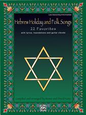 Hebrew Holiday and Folk Songs: With Lyrics, Translations and Guitar Chords for Late Elementary to Intermediate Piano