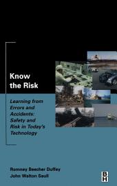 Know the Risk: Learning from errors and accidents: safety and risk in today's technology