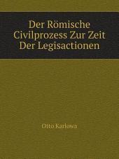 Der R?mische Civilprozess Zur Zeit Der Legisactionen