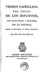 Version castellana del Oficio de los difuntos: con otras preces y oraciones de la Iglesia, segun el Breviario y Ritual romano
