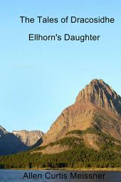 The Tales of Dracosidhe: Ellhorn's Daughter