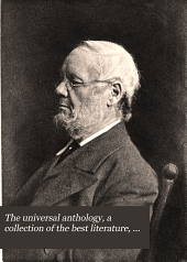 The universal anthology, a collection of the best literature, with biographical and explanatory notes, ed. by R. Garnett, L. Vallée, A. Brandl. Imperial ed