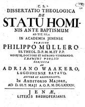 Diss. theol. de statu hominis ante baptismum