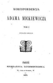 Korespondencja Adama Mickiewicza: Tom 1