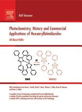 Photochemistry, History and Commercial Applications of Hexaarylbiimidazoles: All about HABIs