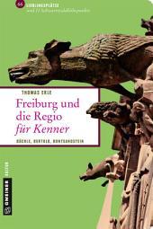 Freiburg und die Regio für Kenner: Bächle, Bertold, Buntsandstein