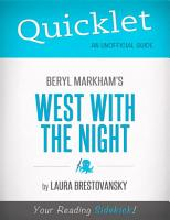 Quicklet on West with the Night by Beryl Markham  CliffNotes like Summary  PDF