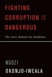 Fighting Corruption Is Dangerous: The Story Behind the Headlines