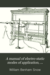 A Manual of electro-static modes of application, therapeutics, radiography, and radiotherapy