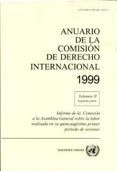 Anuario de la Comisión de Derecho Internacional 1999: Informe de la Comisión a la Asamblea General sobre la Labor Realizada en su Quincuagésimo Primer período de Sesiones