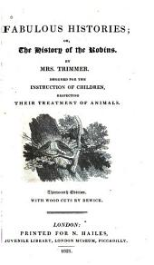Fabulous Histories, Or, The History of the Robins: Designed for the Instruction of Children, Respecting Their Treatment of Animals