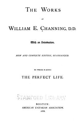 The Works of William E  Channing  D D  PDF