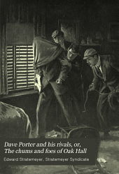 Dave Porter and His Rivals: Or, The Chums and Foes of Oak Hall