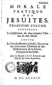 La morale pratique des Jésuites, représentée en plusieurs histoires arrivées dans toutes les parties du monde, extraite ou de livres tres - autorisez & fidèlement traduits ; ou de memoires tres-seurs & indubitables