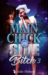 Main Chick vs Side Bitch 3: Urban Fiction Romance