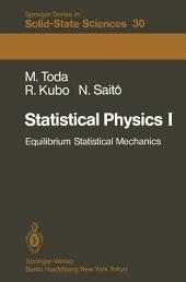 Statistical Physics I: Equilibrium Statistical Mechanics