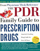 The PDR Family Guide to Prescription Drugs