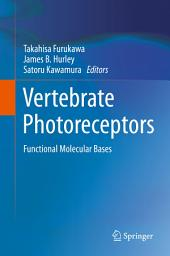 Vertebrate Photoreceptors: Functional Molecular Bases