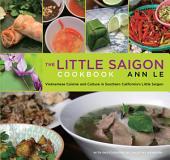 Little Saigon Cookbook: Vietnamese Cuisine and Culture in Southern California's Little Saigon, Edition 2