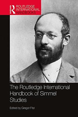 The Routledge International Handbook of Simmel Studies
