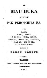 Te mau buka a te tahi pae Peropheta ra     Iritihia ei parau Tahiti   Translated by Henry Nott and others   Book