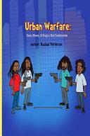 Urban Warfare  Guns  Money  and Drugs a Bad Combination PDF