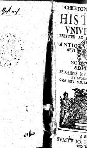 Christophori Cellarii Historia Vniversalis: Breviter Ac Perspicve Exposita, In Antiqvam, Et Medii Aevi Ac Novam Divisa, Cvm Notis Perpetvis