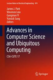 Advances in Computer Science and Ubiquitous Computing: CSA-CUTE 17
