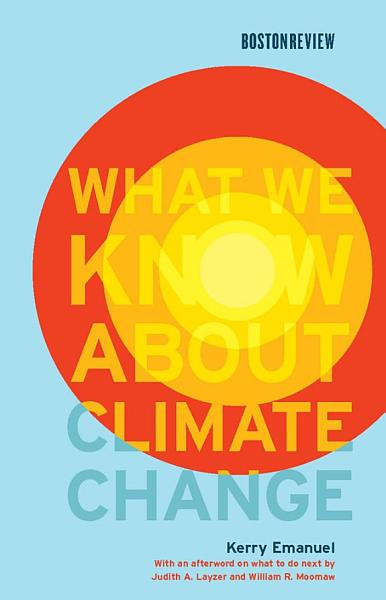 Download What We Know about Climate Change Book