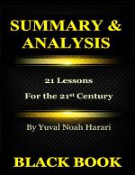 Summary & Analysis : 21 Lessons for the 21st Century By Yuval Noah Harari