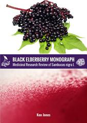 Black Elderberry Monograph: Medicinal Research Review of Sambucus Nigra L