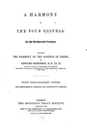 A harmony of the four Gospels, following the Harmony of the Gospels in Greek by E. Robinson, with notes [by B. Davies].