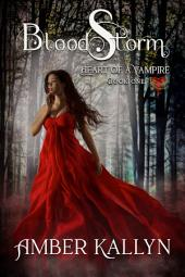 Bloodstorm: Heart of a Vampire, Book 1