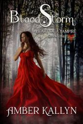 Bloodstorm: Heart of a Vampire, Book 1