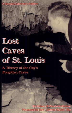 Lost Caves of St  Louis