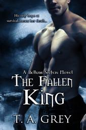 The Fallen King: The Bellum Sisters, #4
