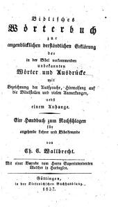 Handbuch für angehende Lehrer und Bibelfreunde ... Nebst einem Anhange ... (Mit einer Vorrede von ... Walther.).