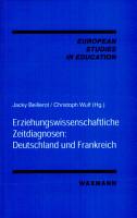 Erziehungswissenschaftliche Zeitdiagnosen  Deutschland und Frankreich PDF