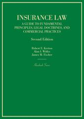 Insurance Law: A Guide to Fundamental Principles, Legal Doctrines, and Commercial Practices: A Guide to Fundamental Principles, Legal Doctrines, and Commercial Practices, Edition 2