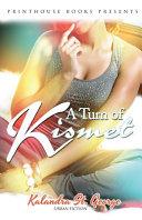 A Turn of Kismet