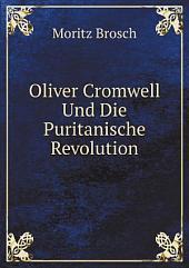 Oliver Cromwell Und Die Puritanische Revolution