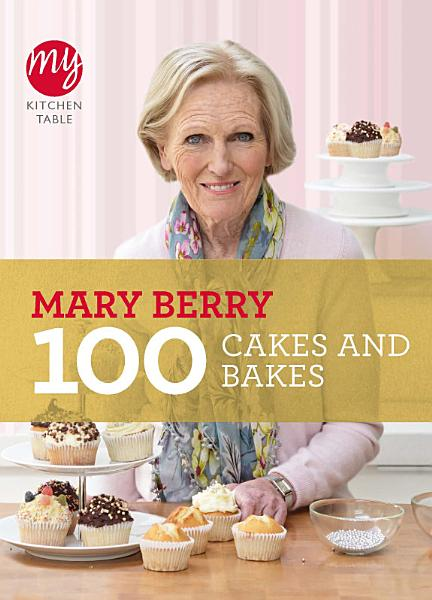 Download My Kitchen Table  100 Cakes and Bakes Book