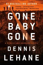 Gone, Baby, Gone: A Novel