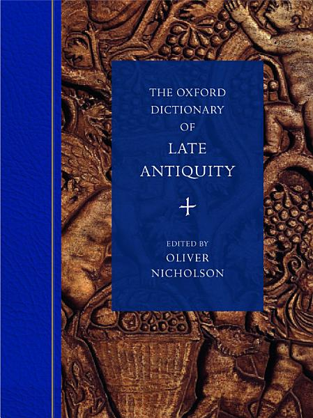 The Oxford Dictionary of Late Antiquity